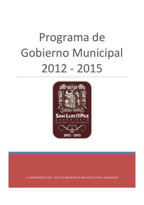 Programa de Gobierno 2012 - 2015 San Luis de la Paz