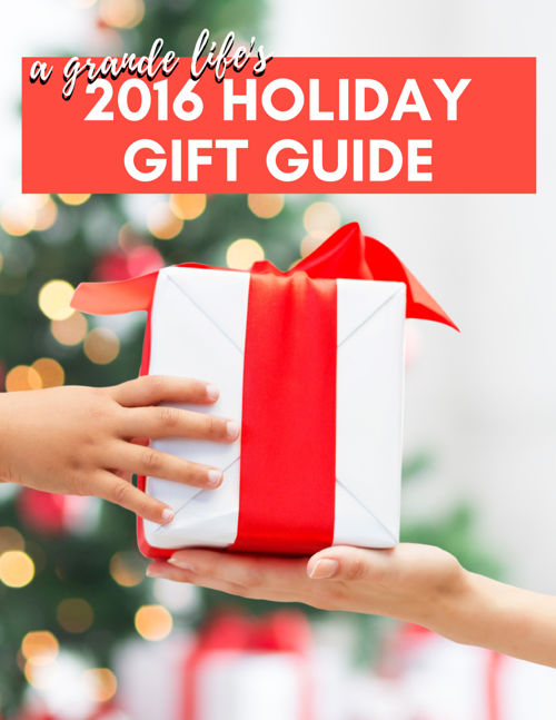 2016 A Grande Life Holiday Gift Guide