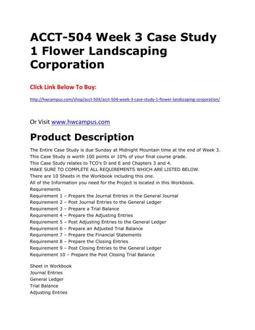 accounting 504 case study 1 flower landscaping Study accounting bis 155 acct 504 accounting and finance managerial use and discussions questions acct 504 week 3, case study 1 flower landscaping.