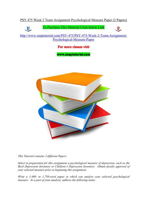 PSY 475 Week 2 Team Assignment Psychological Measure Paper (2 Pa