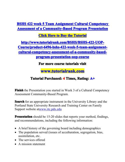 BSHS 422 week 5 Team Assignment Cultural Competency Assessment o