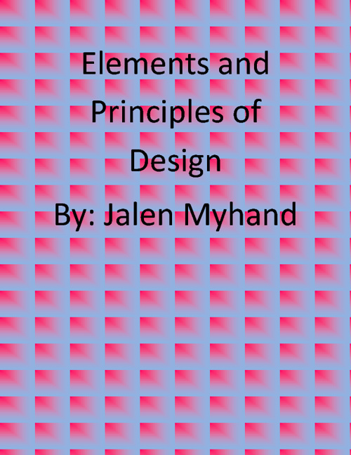 Jalen Myhand Elements and Principles of Design