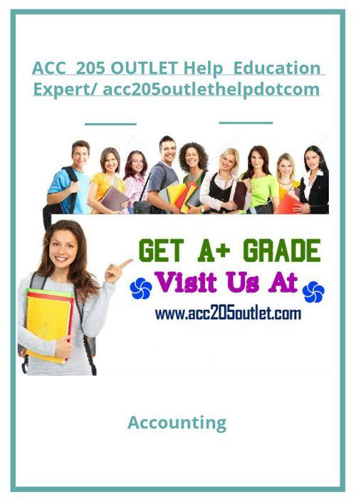 ACC  205 OUTLET Help  Education Expert/ acc205outlethelpdotc