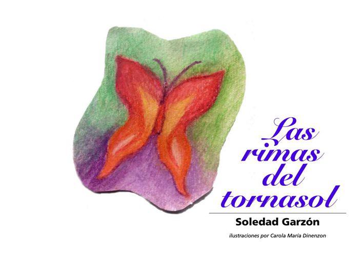 Las rimas del tornasol - de Soledad Garzón