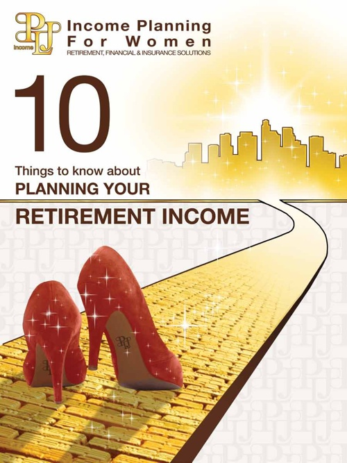 10 Things to Know About Planning Your Retirement Income