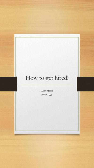 How to get hired!