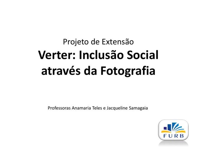 Fotos do Projeto Verter