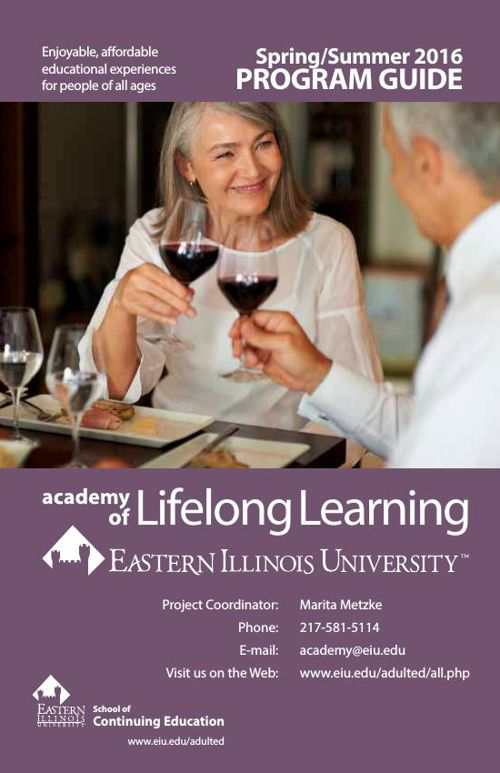 EIU Academy of Lifelong Learning Program Guide Spring/Summer 201