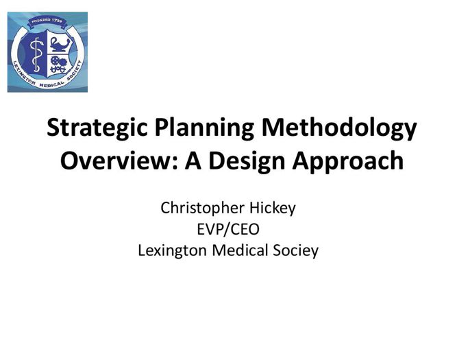 LMS Strategic Planning Methodology Overview to AAMSE