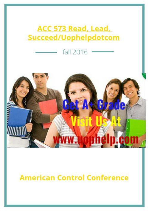 ACC 573 Read, Lead, Succeed/Uophelpdotcom