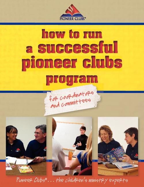 How To Run a Successful Pioneer Clubs Program