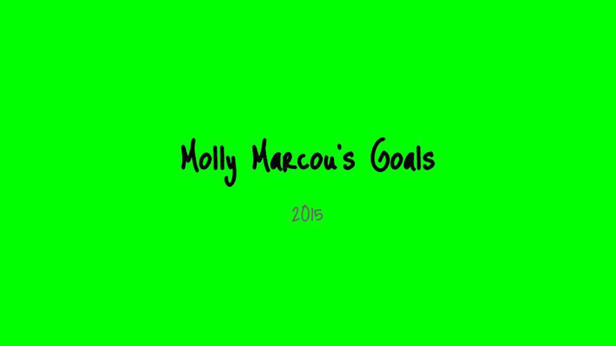 Goal Setting 2015 Molly Marcou