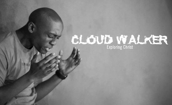 Cloud Walker - Exploring Christ