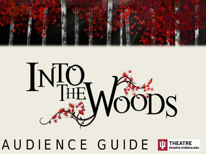 IU Theatre 2015 Into The Woods Audience Guide