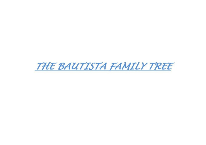THE BAUTISTA FAMILY TREE 3