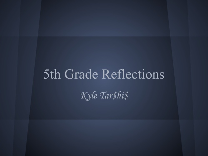 KYLE Tz 5th Grade Reflections