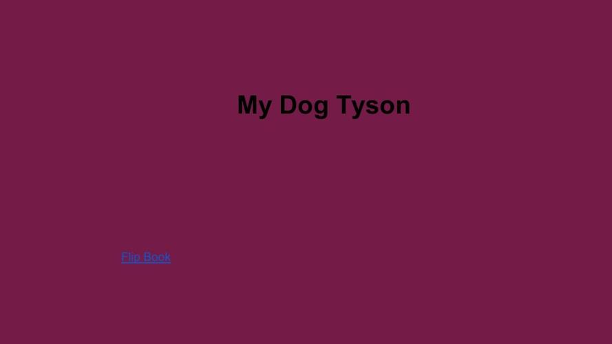 My Dog Tyson