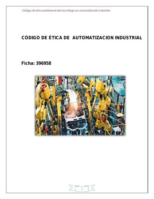 CÓDIGO DE ÉTICA DE AUTOMATIZACION INDUSTRIAL..