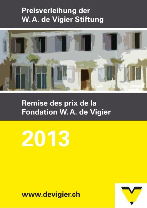 Preisverleihung 2013 der W. A. de Vigier Stiftung