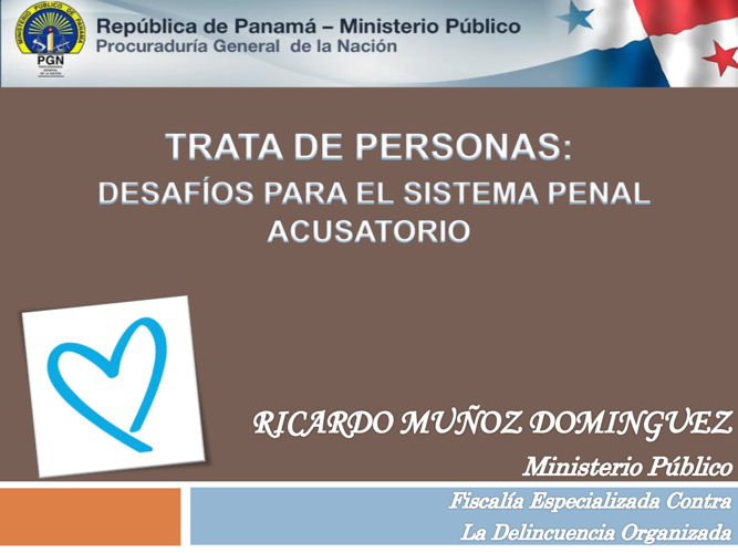 Trata de Personas-Lic. Ricardo Muñoz D.