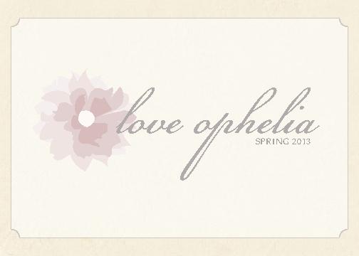 Love Ophelia, Spring 2013