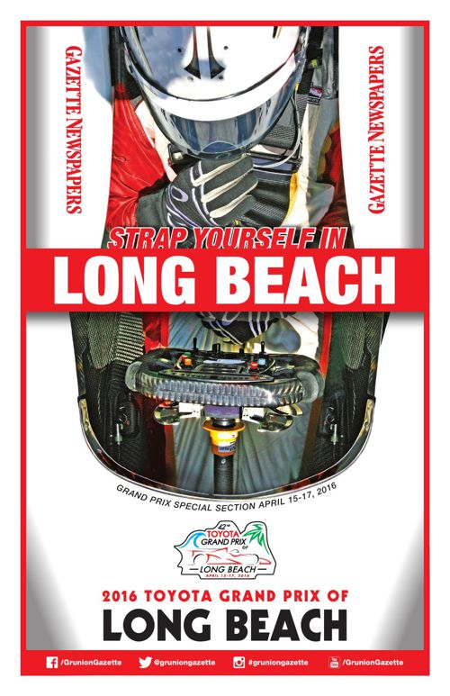 Toyota Grand Prix of Long Beach Special Section 2016