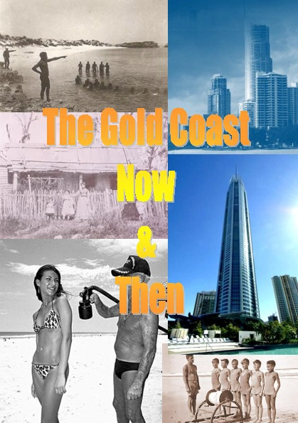 The Gold Coast Now & Then