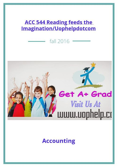 ACC 544 Reading feeds the Imagination/Uophelpdotcom