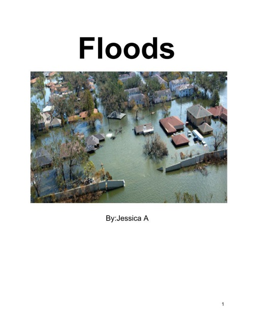 Floods By:Jessica A