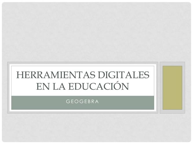 Herramientas Digitales en la Educación (GeoGebra)