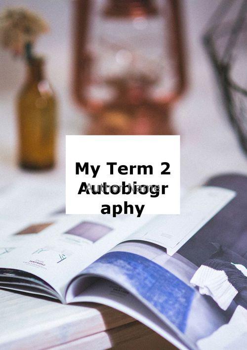 My Term 2 Autobiograohy