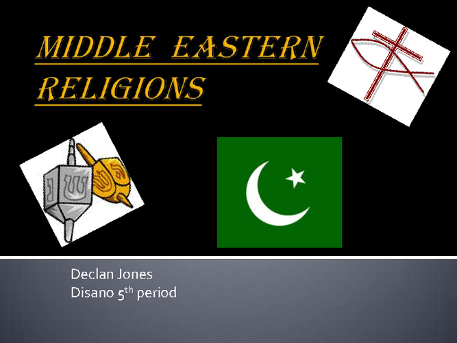 Middle Eastern Religions Compare and Contrast 2- Declan Jones 5