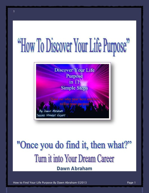 How to Discover Your Life Purpose &Turn it IntoYour Dream Career