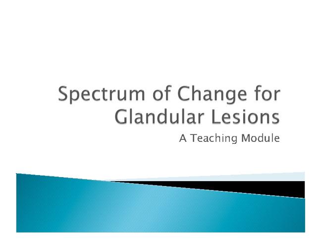 Spectrum of Change for Glandular Lesions