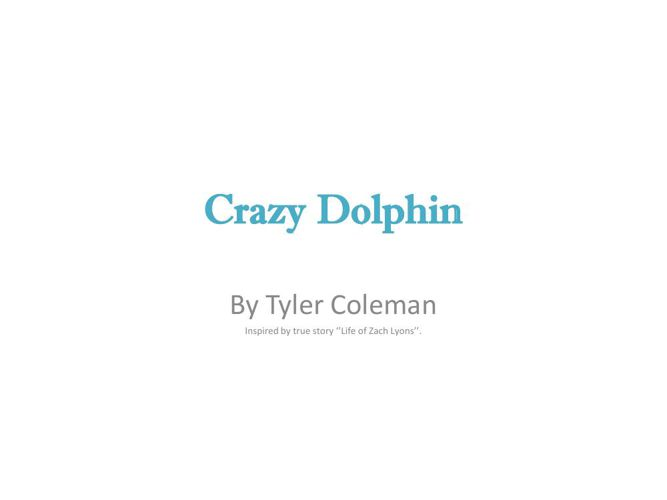 Crazy Dolphin, By Tyler Coleman Flipbook PDF