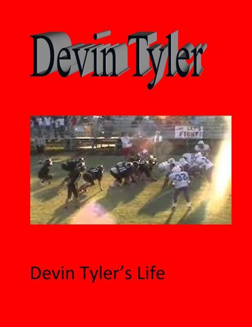 Devin Tyler Life