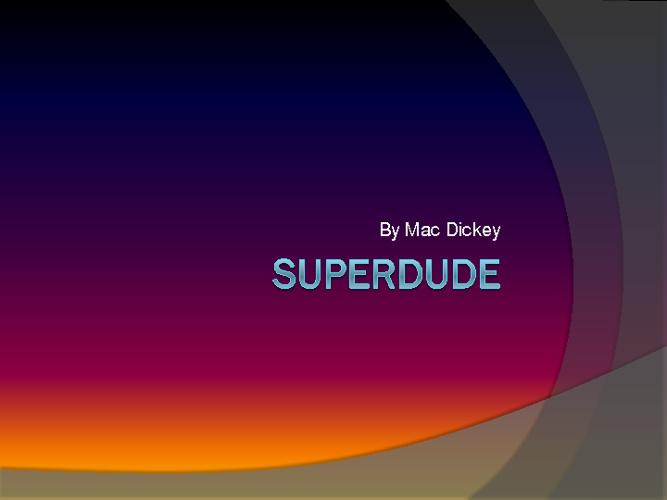 Superdude