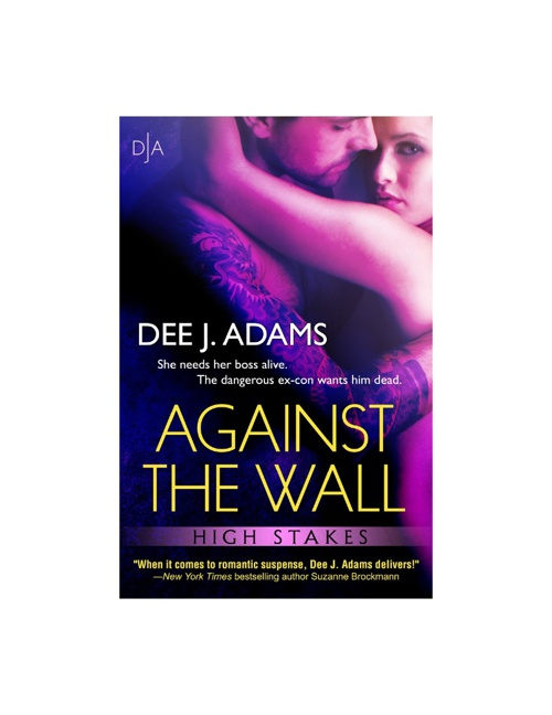 Against the Wall by Dee J. Adams; Chapter 1