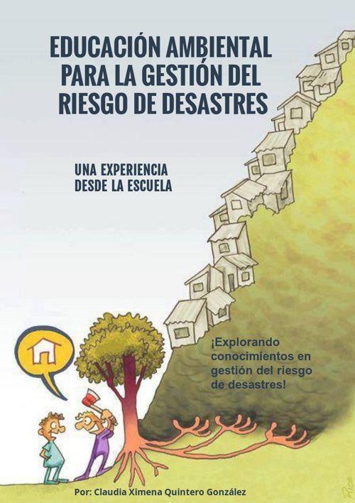 EXPLORANDO CONOCIMIENTOS EN GESTIÓN DEL RIESGO DE DESASTRES