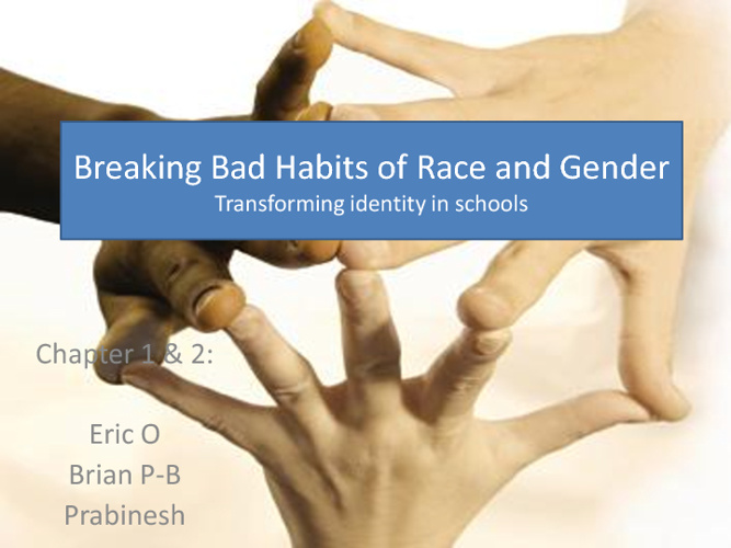 Breaking Bad Habits of Race and Gender- Prabinesh