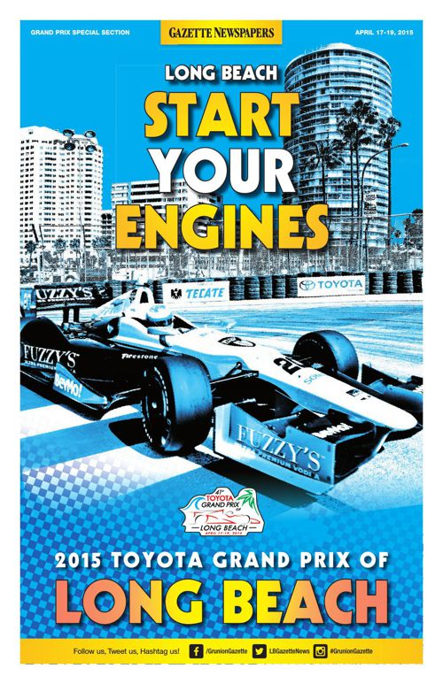 The Long Beach Grand Prix Special Section| April 16, 2015