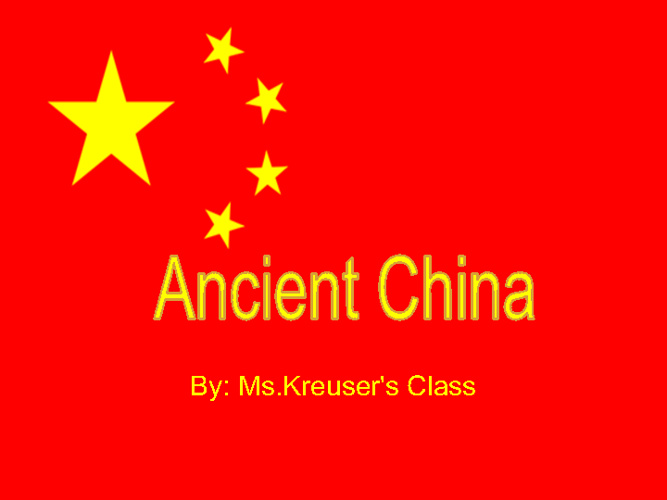 Ancient China by Ms. Kreuser's Class