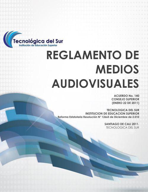 REGLAMENTO DE MEDIOS AUDIOVISUALES