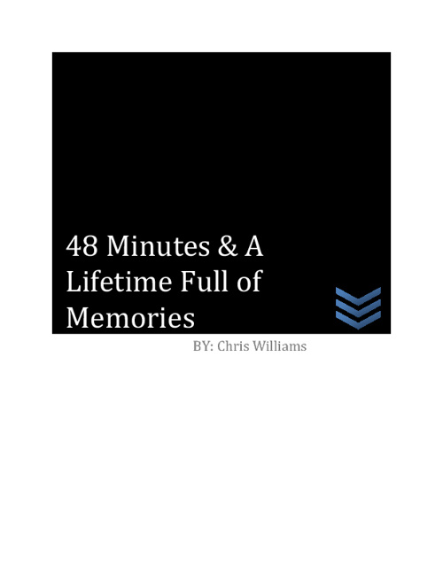 48 Minutes & A Lifetime Full of Memories