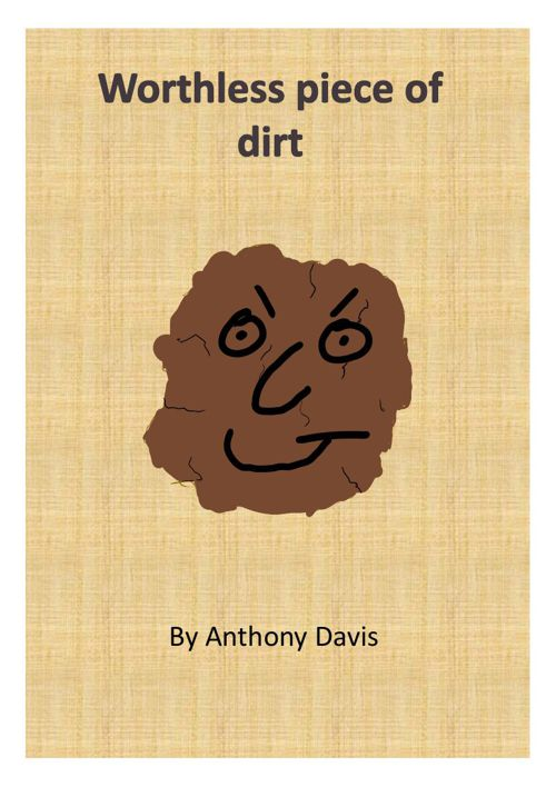 Worthless piece of dirt picture book