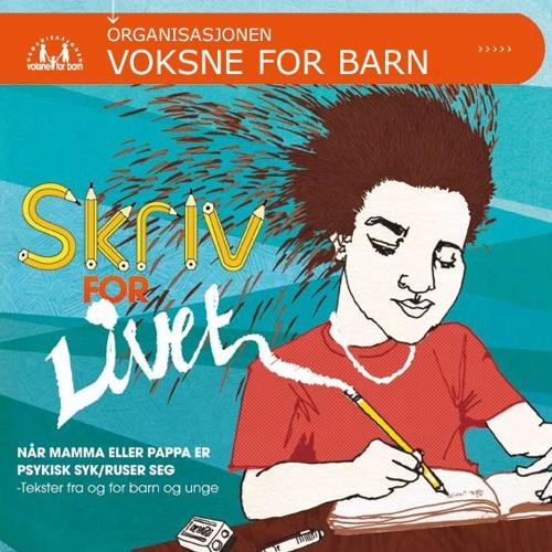 Skriv for livet - tekster fra og for barn og unge