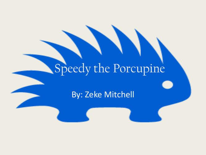 Speedy the Porcupine