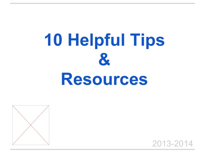 Helpful Tips and Resources