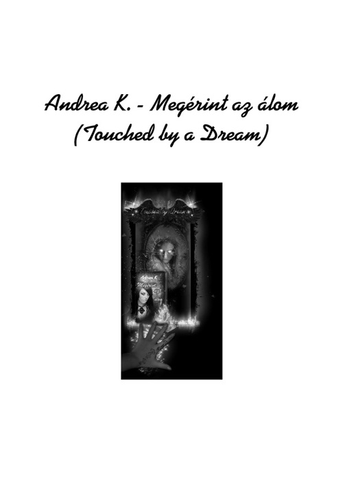 Andrea K. - Megérint az álom (TBD)