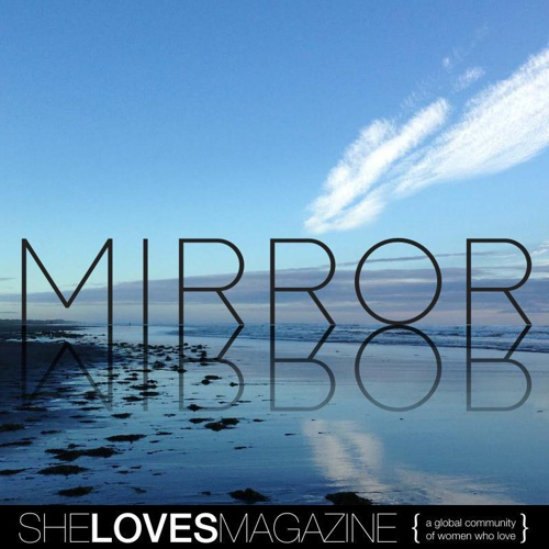 SheLoves #MIRROR
